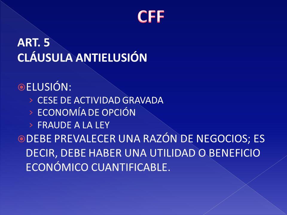 CFF ART. 5 CLÁUSULA ANTIELUSIÓN ELUSIÓN: