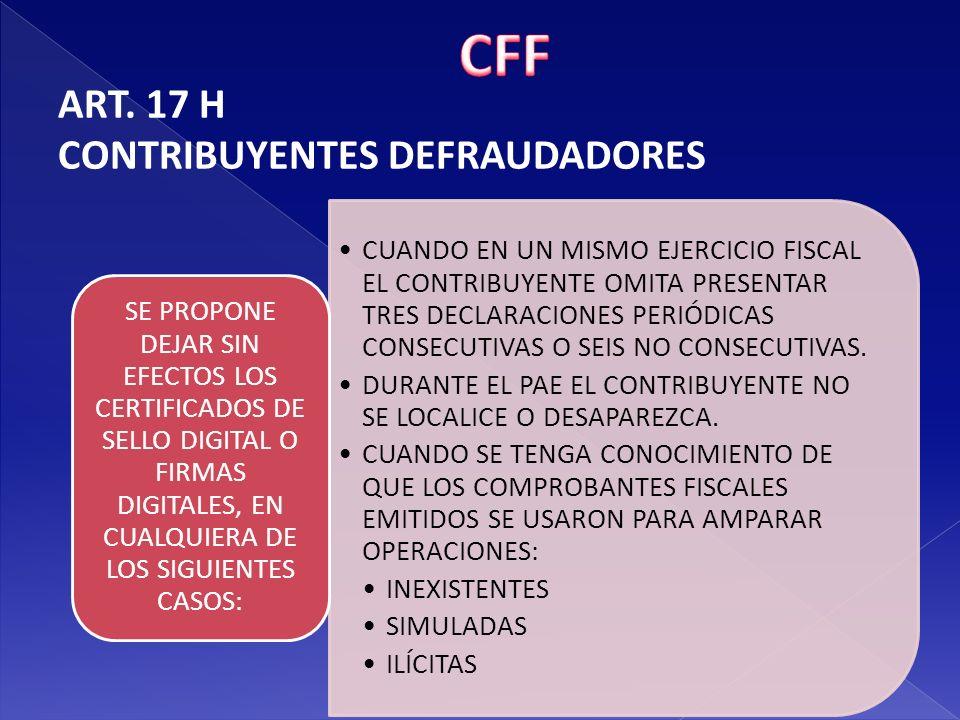 CFF ART. 17 H CONTRIBUYENTES DEFRAUDADORES