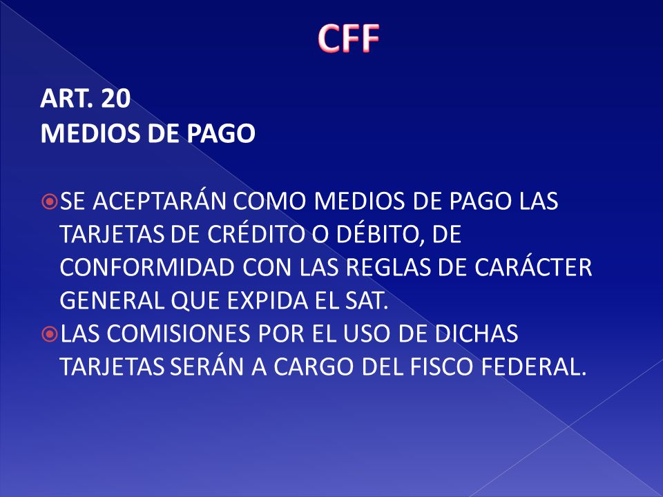 CFF ART. 20. MEDIOS DE PAGO.