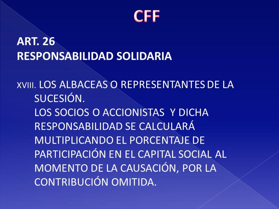 CFF ART. 26 RESPONSABILIDAD SOLIDARIA