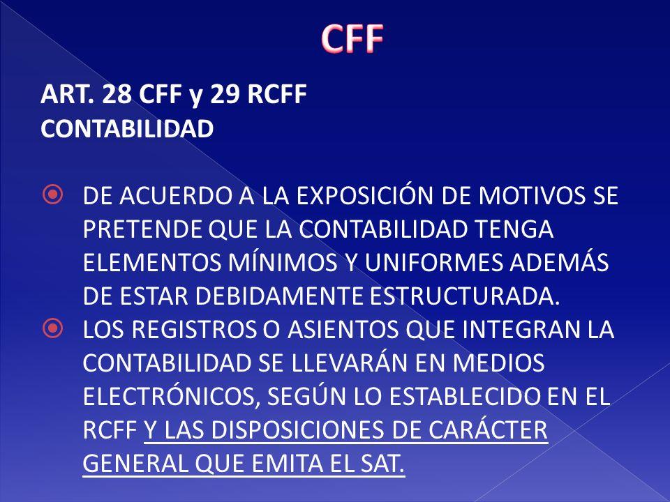 CFF ART. 28 CFF y 29 RCFF CONTABILIDAD