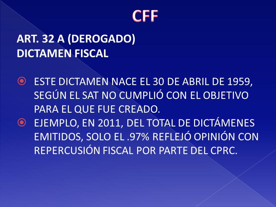 CFF ART. 32 A (DEROGADO) DICTAMEN FISCAL