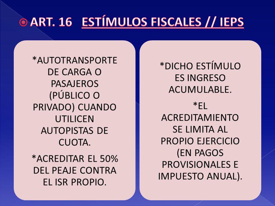 ART. 16 ESTÍMULOS FISCALES // IEPS