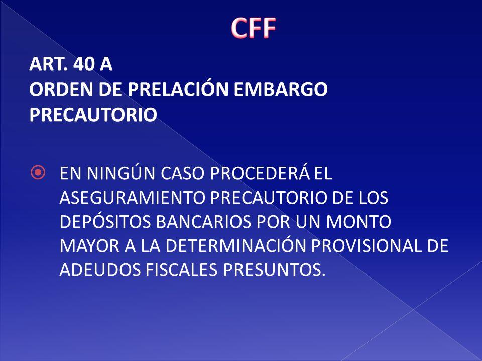 CFF ART. 40 A ORDEN DE PRELACIÓN EMBARGO PRECAUTORIO