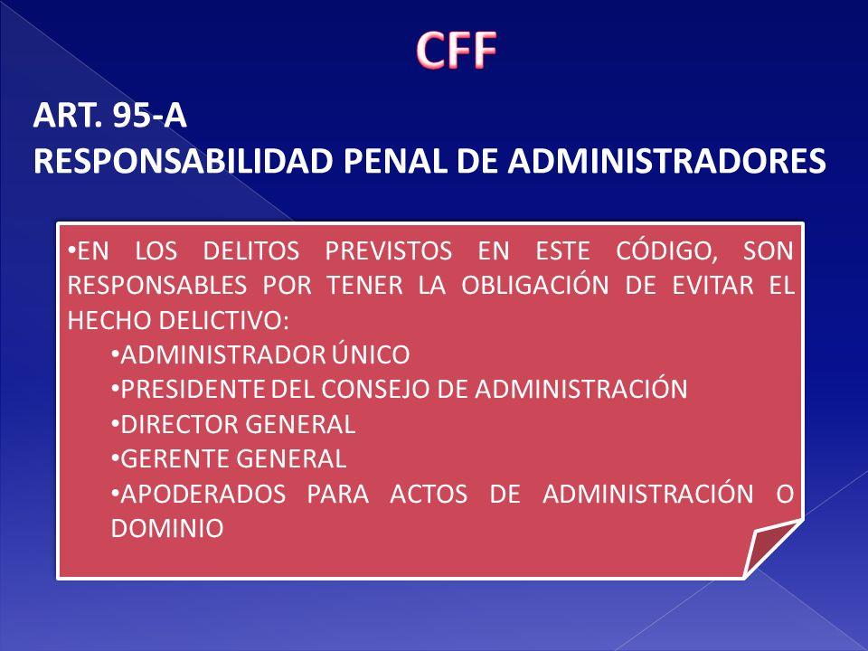 CFF ART. 95-A RESPONSABILIDAD PENAL DE ADMINISTRADORES