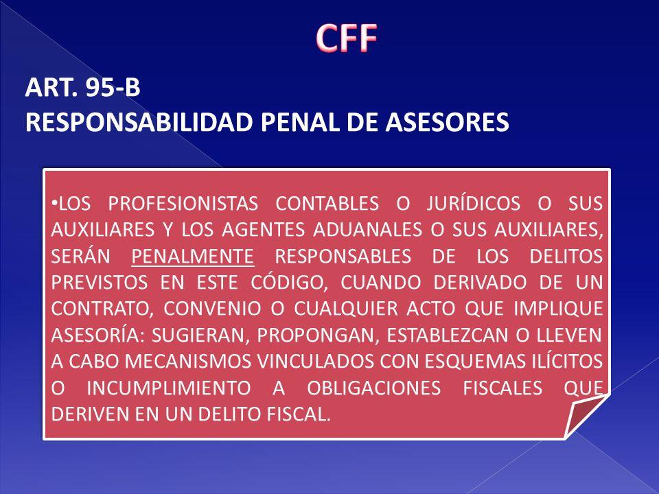 CFF ART. 95-B RESPONSABILIDAD PENAL DE ASESORES
