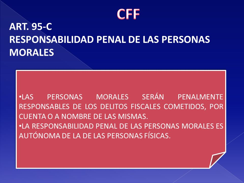 CFF ART. 95-C RESPONSABILIDAD PENAL DE LAS PERSONAS MORALES