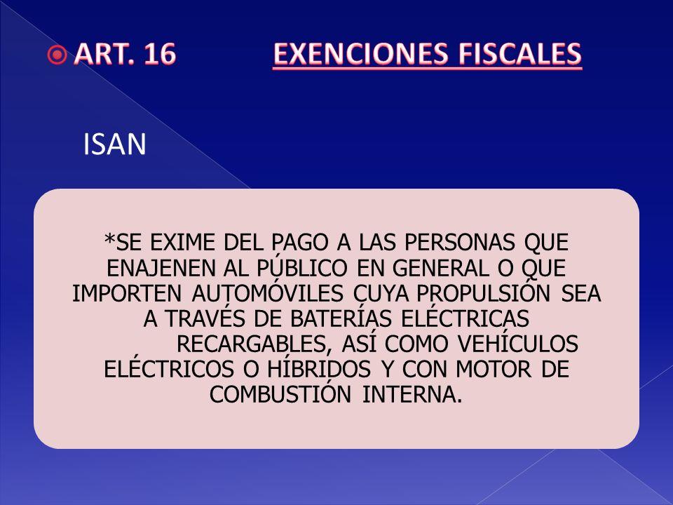 ART. 16 EXENCIONES FISCALES