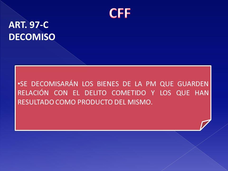 CFF ART. 97-C. DECOMISO.