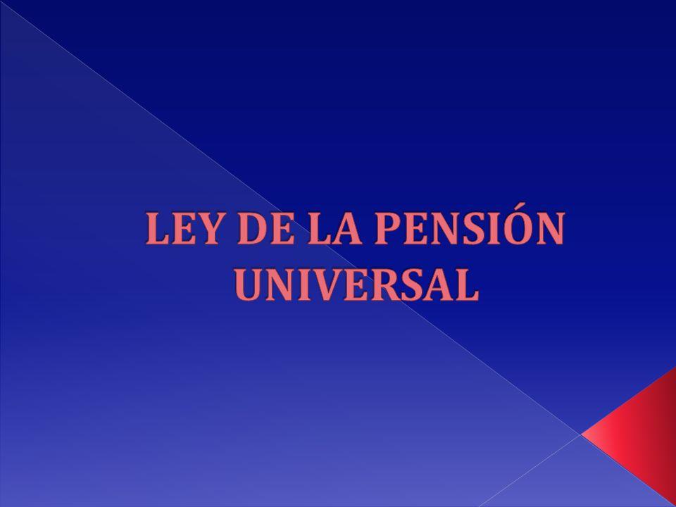 LEY DE LA PENSIÓN UNIVERSAL