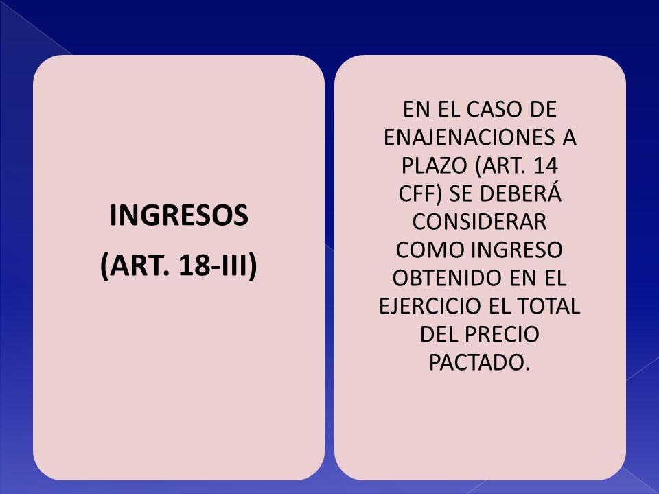 INGRESOS (ART. 18-III)