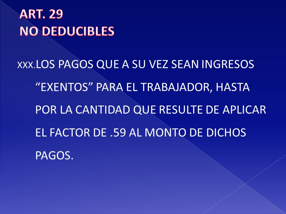 ART. 29 NO DEDUCIBLES.
