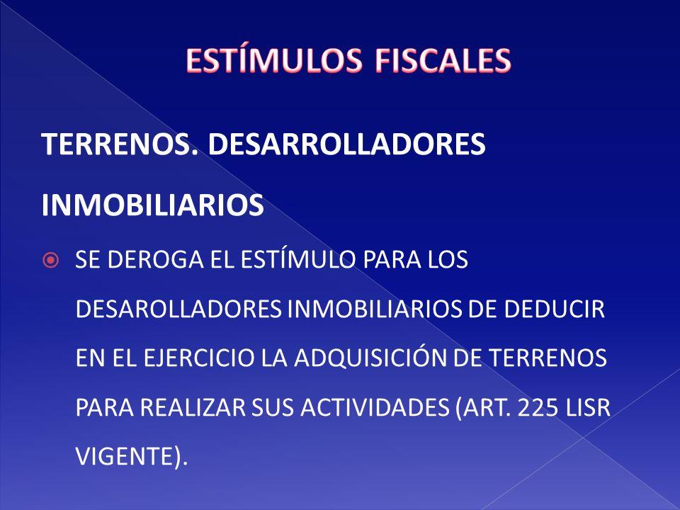 ESTÍMULOS FISCALES TERRENOS. DESARROLLADORES INMOBILIARIOS