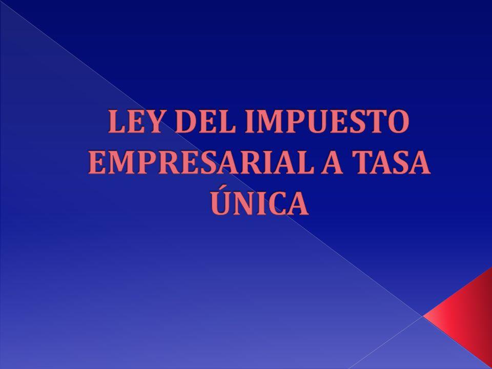 LEY DEL IMPUESTO EMPRESARIAL A TASA ÚNICA