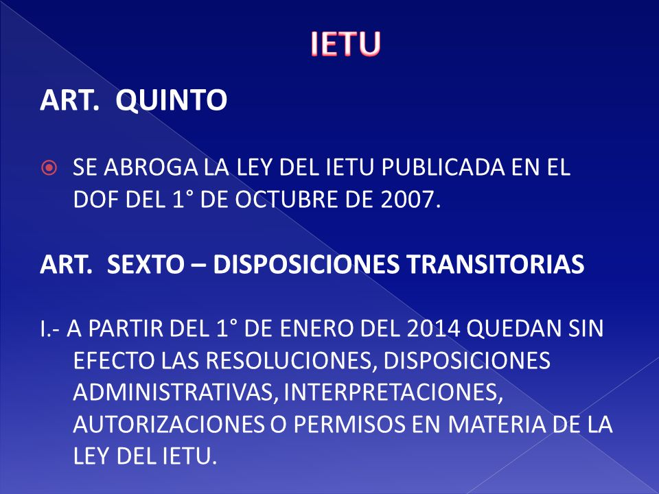 IETU ART. QUINTO ART. SEXTO – DISPOSICIONES TRANSITORIAS