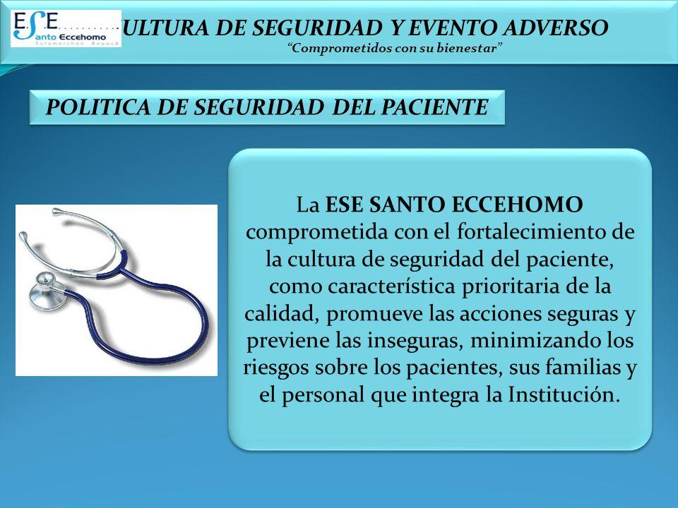 CULTURA DE SEGURIDAD Y EVENTO ADVERSO Comprometidos con su bienestar