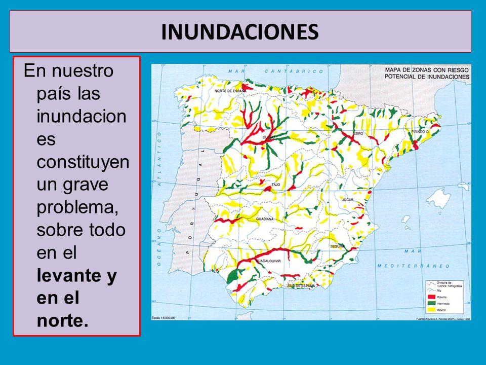 INUNDACIONES En nuestro país las inundaciones constituyen un grave problema, sobre todo en el levante y en el norte.