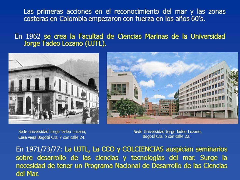 Las primeras acciones en el reconocimiento del mar y las zonas costeras en Colombia empezaron con fuerza en los años 60's.