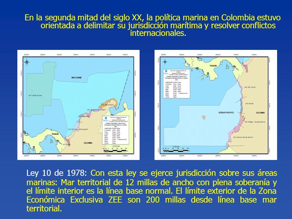 En la segunda mitad del siglo XX, la política marina en Colombia estuvo orientada a delimitar su jurisdicción marítima y resolver conflictos internacionales.
