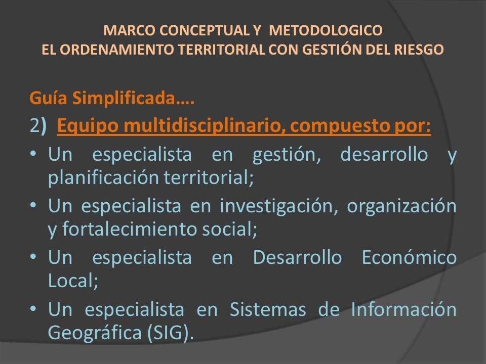 2) Equipo multidisciplinario, compuesto por: