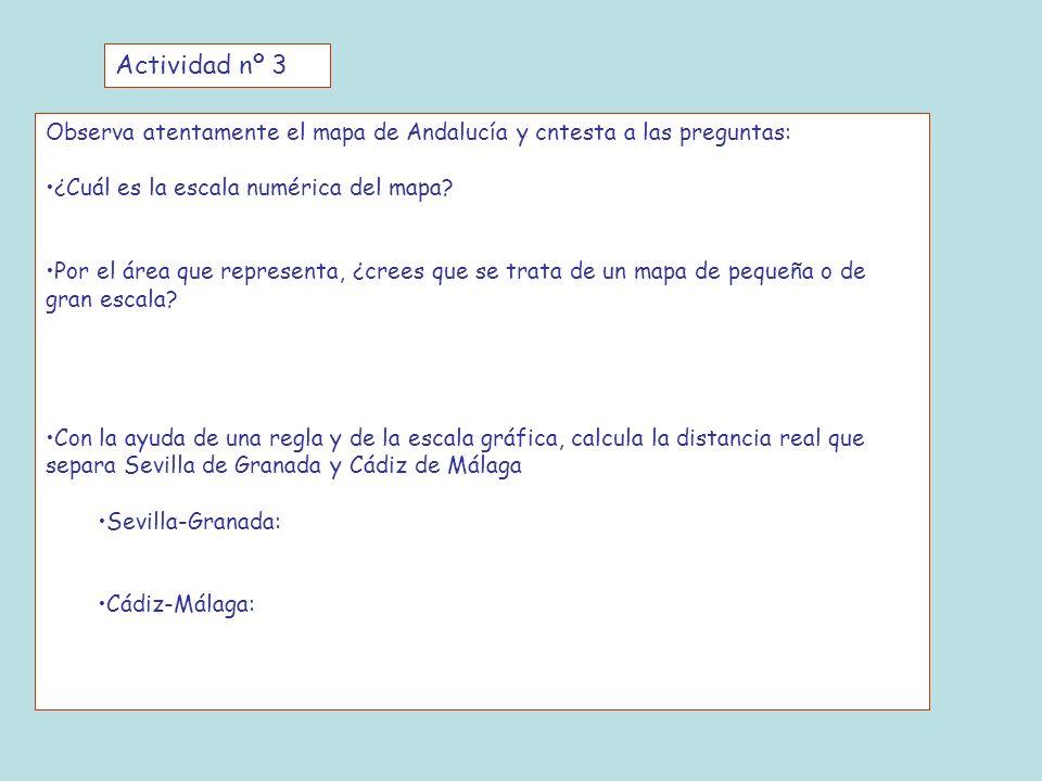 Actividad nº 3 Observa atentamente el mapa de Andalucía y cntesta a las preguntas: ¿Cuál es la escala numérica del mapa