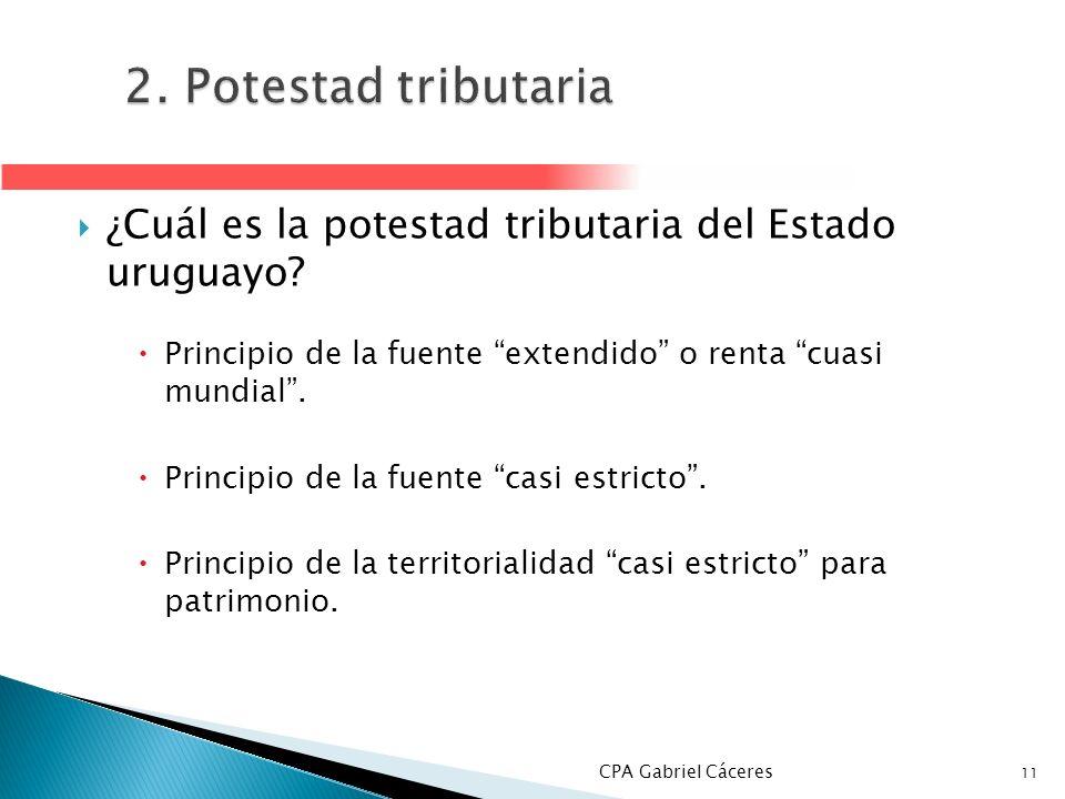 2. Potestad tributaria ¿Cuál es la potestad tributaria del Estado uruguayo Principio de la fuente extendido o renta cuasi mundial .