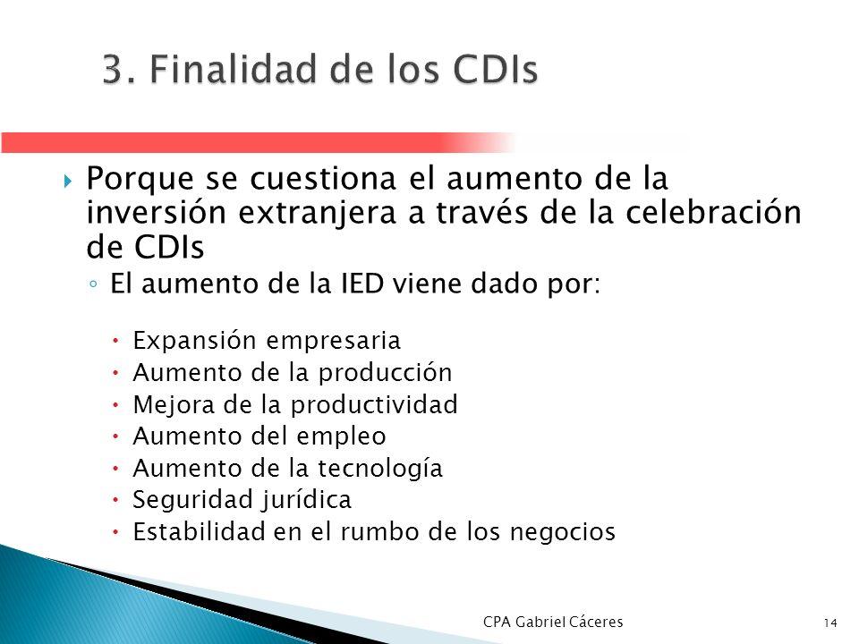 3. Finalidad de los CDIs Porque se cuestiona el aumento de la inversión extranjera a través de la celebración de CDIs.