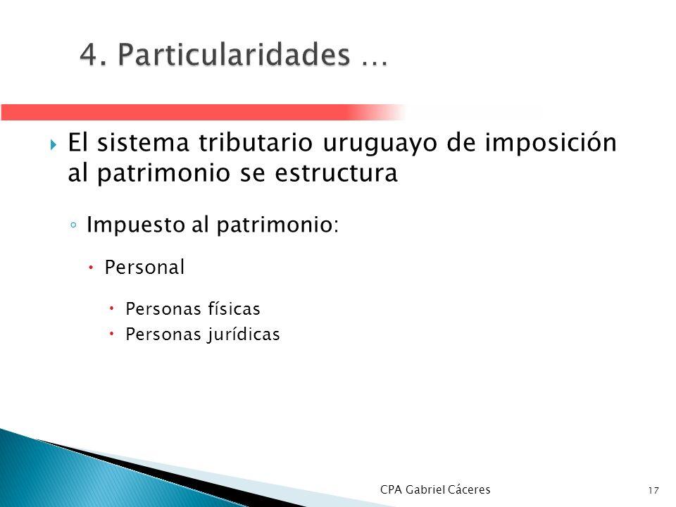4. Particularidades … El sistema tributario uruguayo de imposición al patrimonio se estructura. Impuesto al patrimonio: