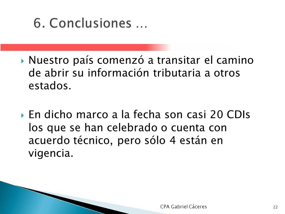 6. Conclusiones … Nuestro país comenzó a transitar el camino de abrir su información tributaria a otros estados.