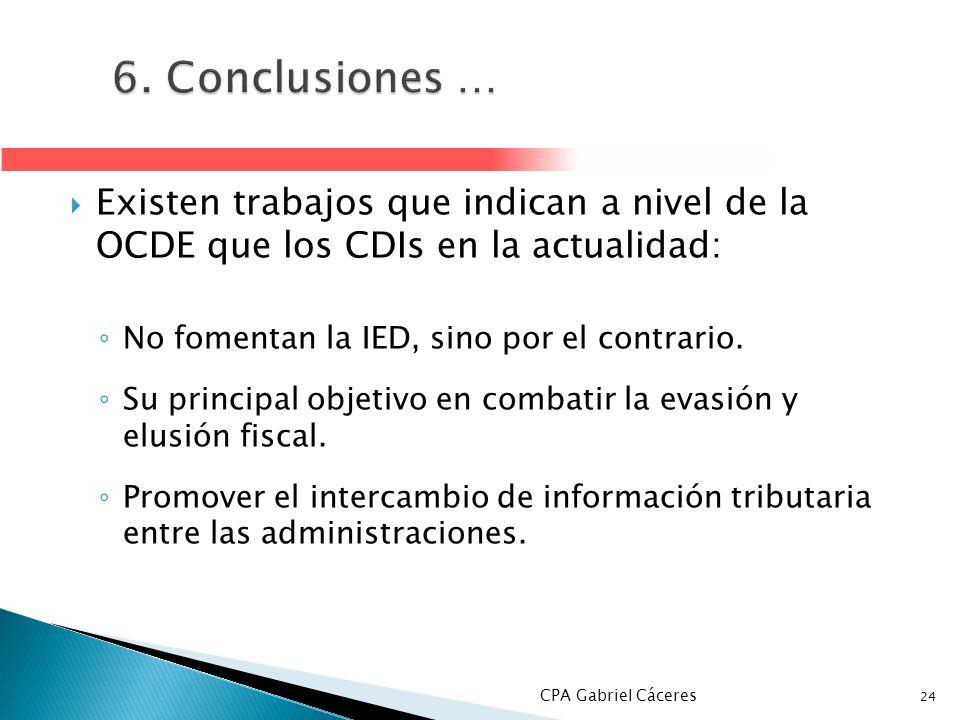 6. Conclusiones …Existen trabajos que indican a nivel de la OCDE que los CDIs en la actualidad: No fomentan la IED, sino por el contrario.