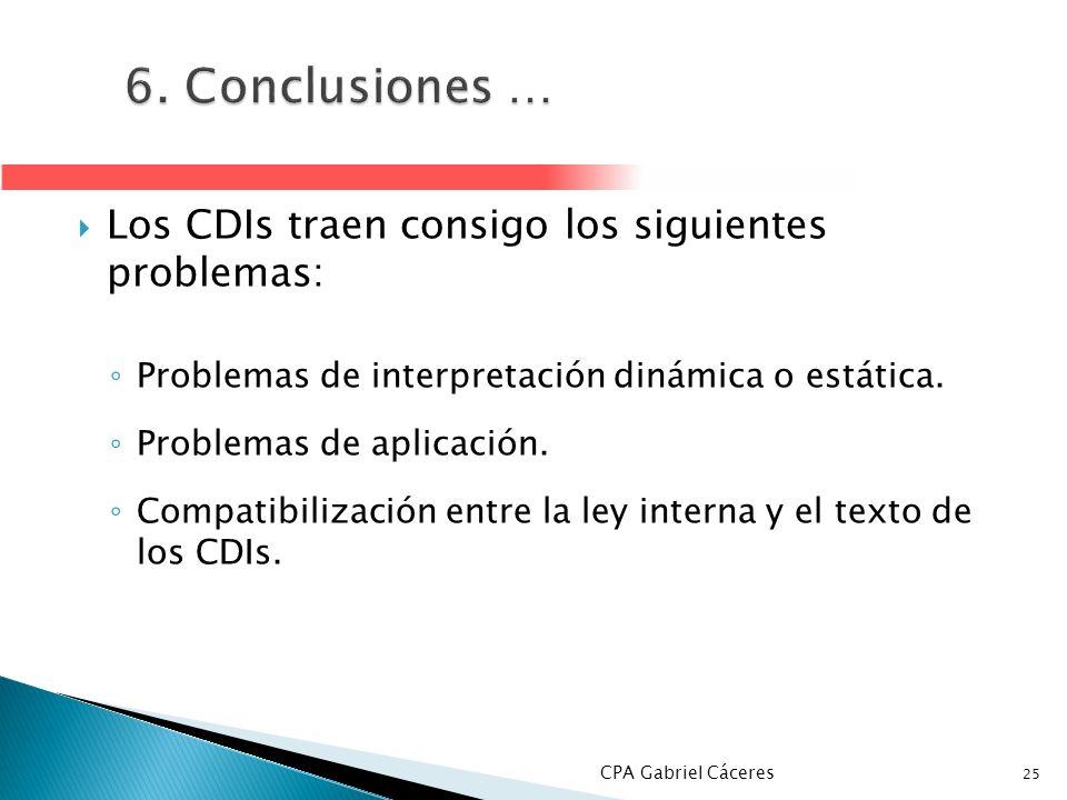 6. Conclusiones … Los CDIs traen consigo los siguientes problemas: