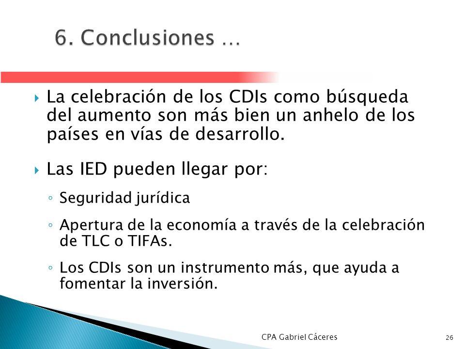 6. Conclusiones … La celebración de los CDIs como búsqueda del aumento son más bien un anhelo de los países en vías de desarrollo.