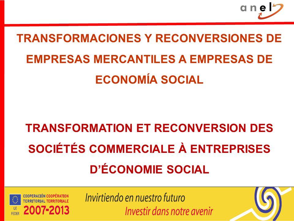 TRANSFORMACIONES Y RECONVERSIONES DE EMPRESAS MERCANTILES A EMPRESAS DE ECONOMÍA SOCIAL