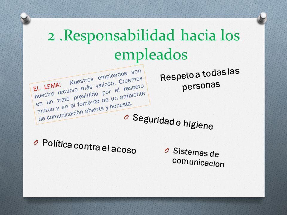 2 .Responsabilidad hacia los empleados
