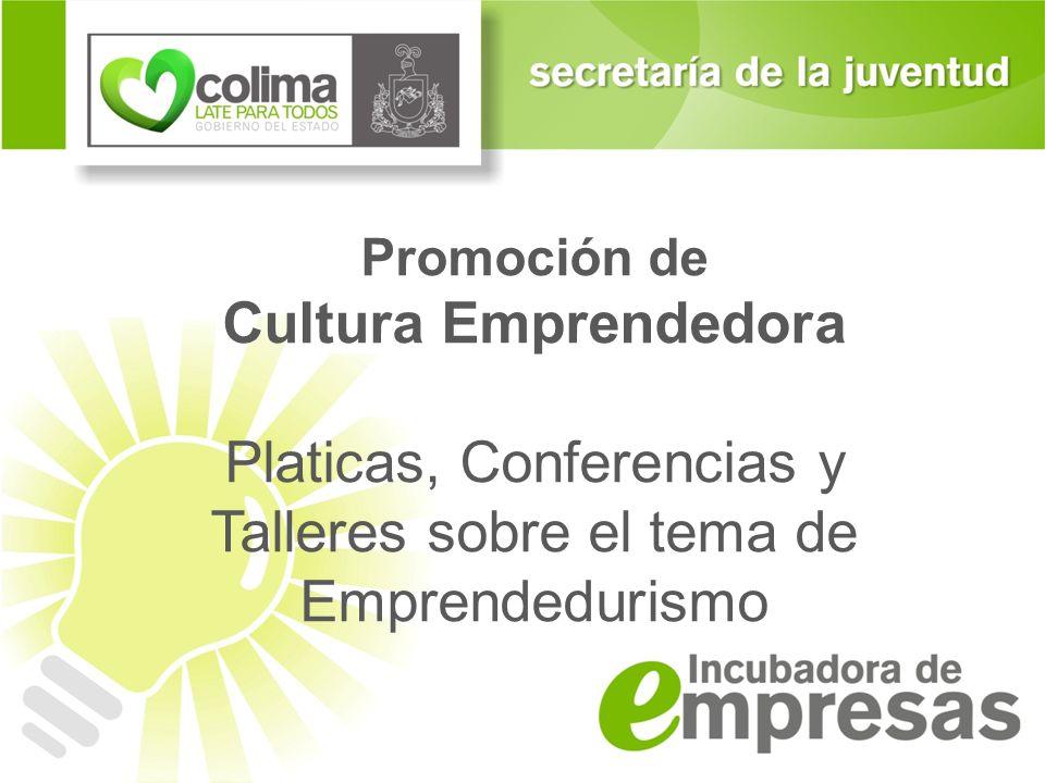 Platicas, Conferencias y Talleres sobre el tema de Emprendedurismo