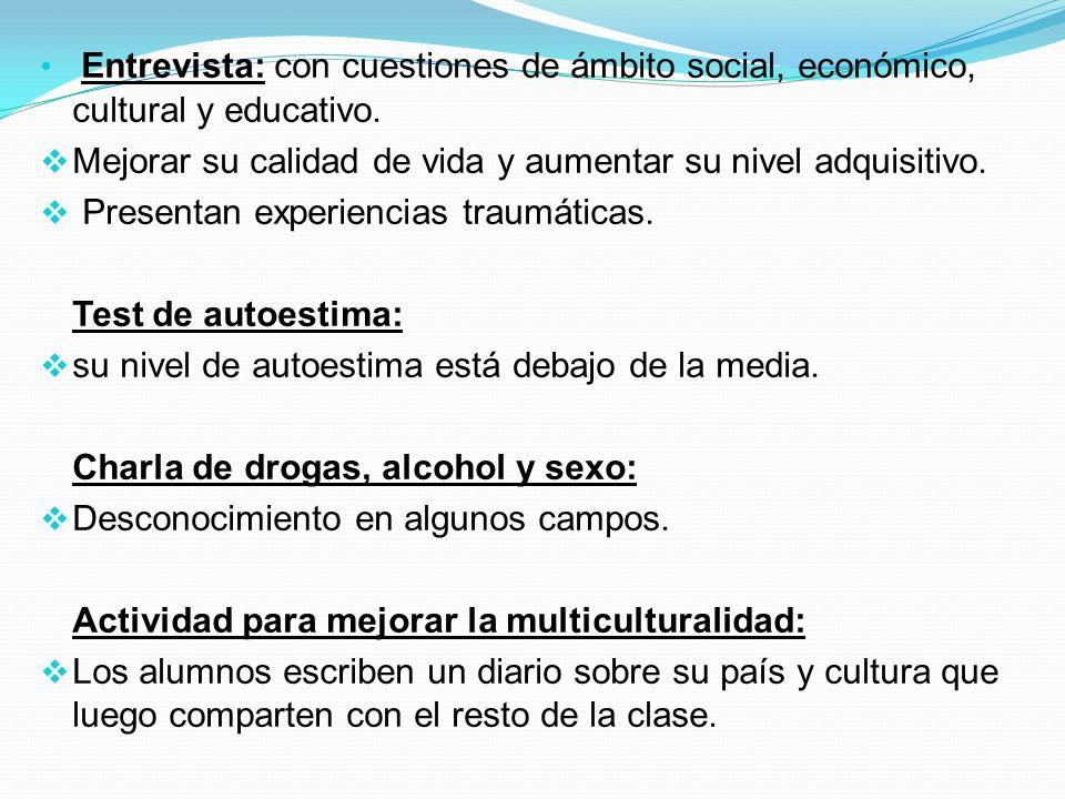 Entrevista: con cuestiones de ámbito social, económico, cultural y educativo.