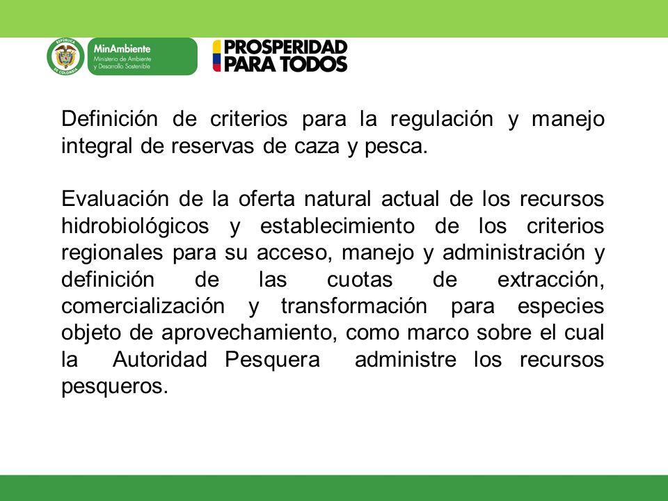 Definición de criterios para la regulación y manejo integral de reservas de caza y pesca.