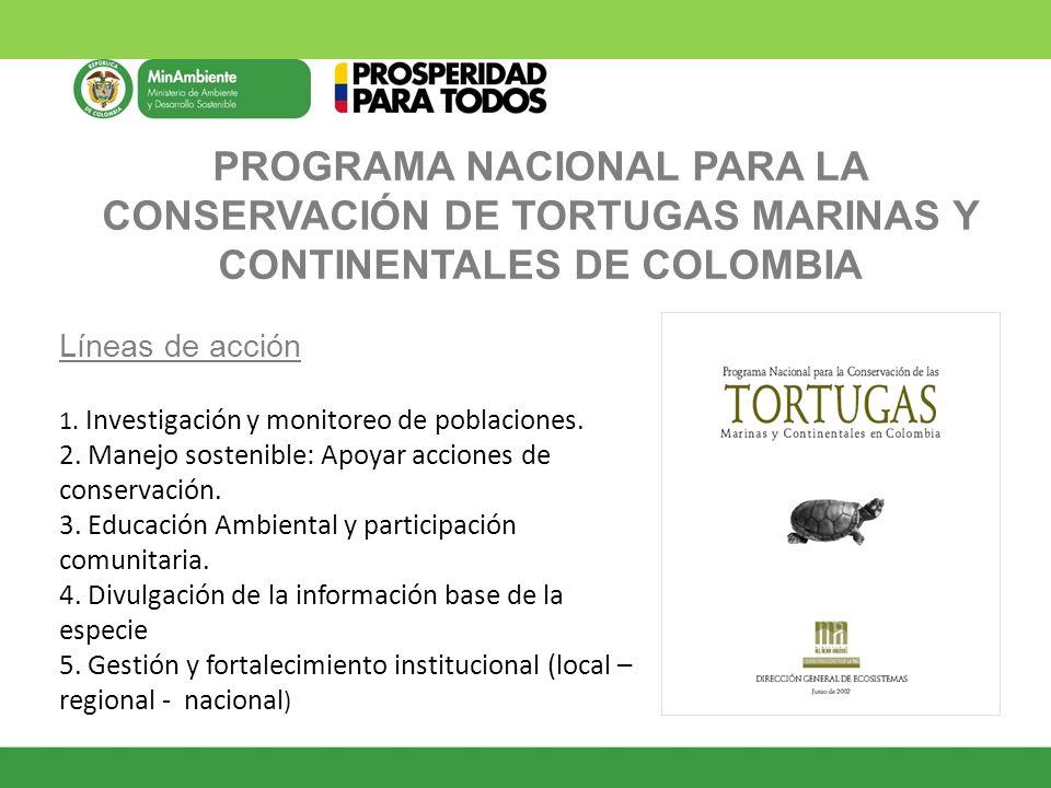 PROGRAMA NACIONAL PARA LA CONSERVACIÓN DE TORTUGAS MARINAS Y CONTINENTALES DE COLOMBIA