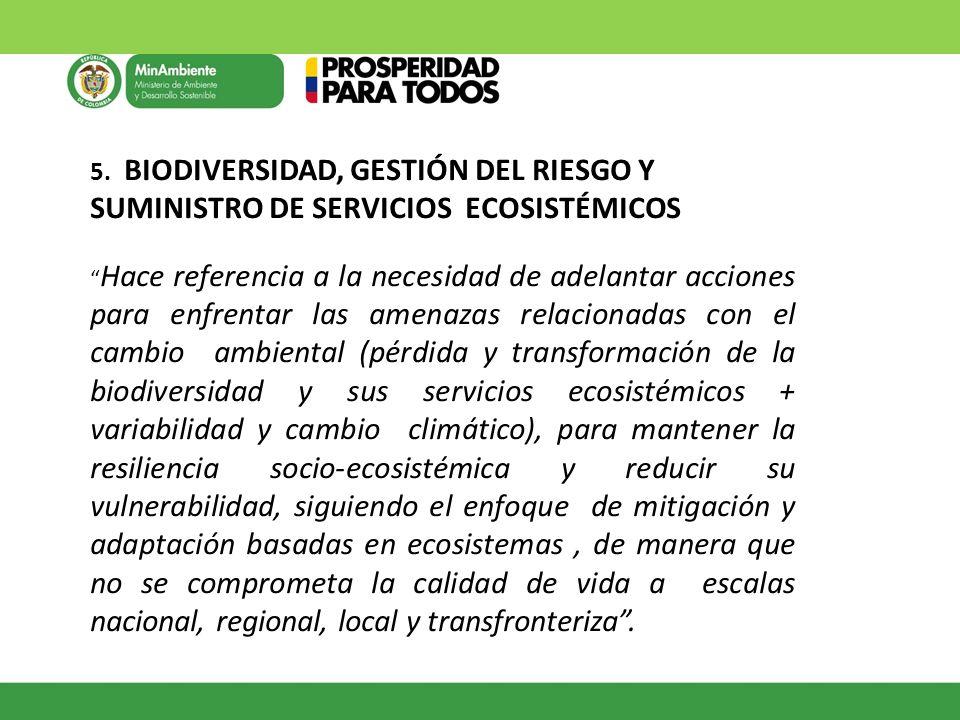 5. BIODIVERSIDAD, GESTIÓN DEL RIESGO Y SUMINISTRO DE SERVICIOS ECOSISTÉMICOS