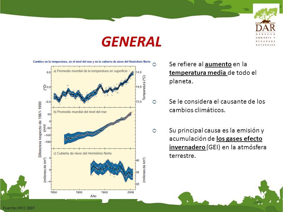 GENERAL Se refiere al aumento en la temperatura media de todo el planeta. Se le considera el causante de los cambios climáticos.