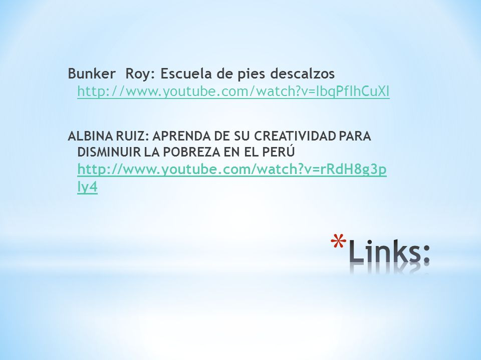 Bunker Roy: Escuela de pies descalzos http://www. youtube. com/watch