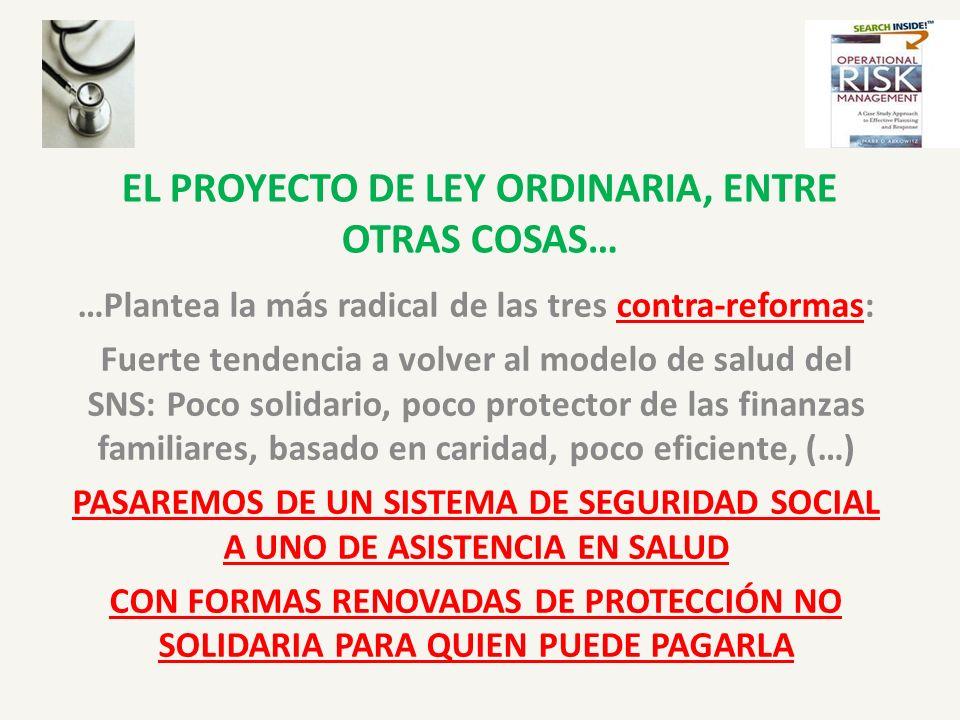 EL PROYECTO DE LEY ORDINARIA, ENTRE OTRAS COSAS…