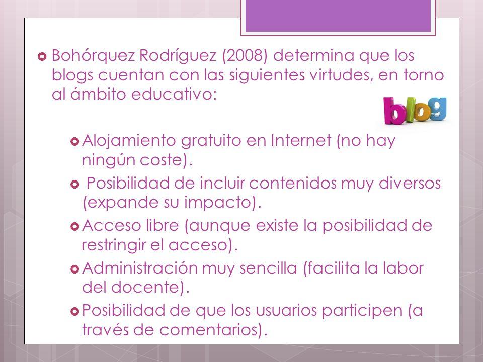 Bohórquez Rodríguez (2008) determina que los blogs cuentan con las siguientes virtudes, en torno al ámbito educativo: