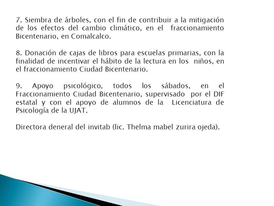7. Siembra de árboles, con el fin de contribuir a la mitigación de los efectos del cambio climático, en el fraccionamiento Bicentenario, en Comalcalco.