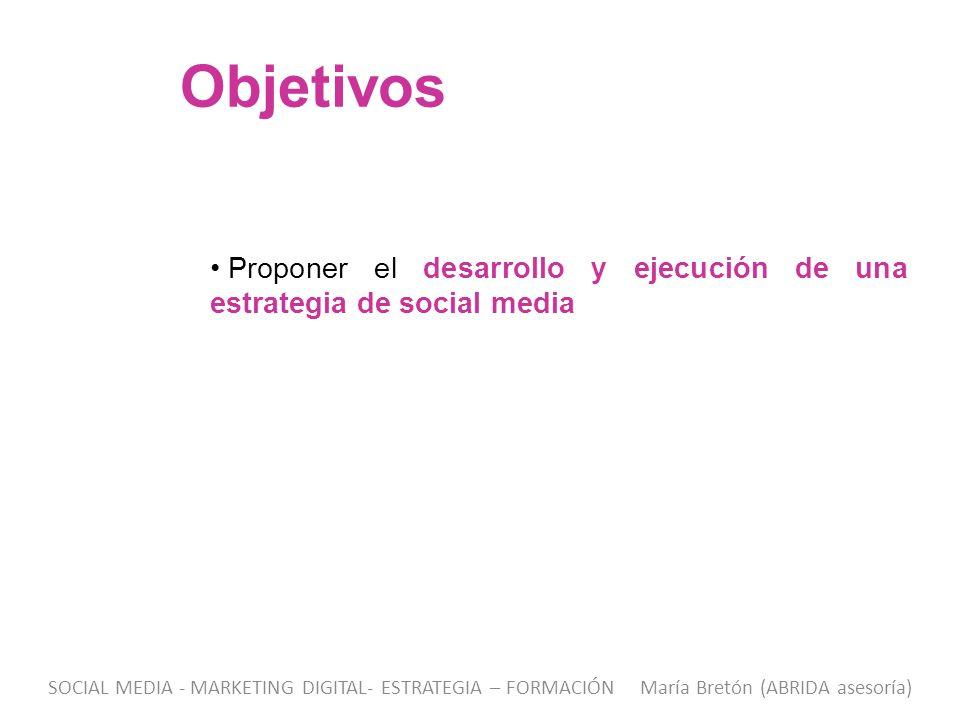 Objetivos Proponer el desarrollo y ejecución de una estrategia de social media.