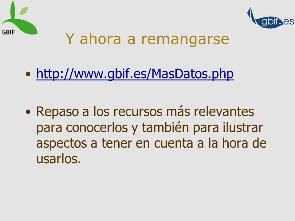 Y ahora a remangarse http://www.gbif.es/MasDatos.php