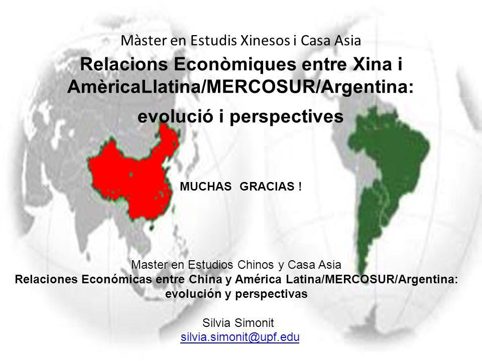 Màster en Estudis Xinesos i Casa Asia Relacions Econòmiques entre Xina i AmèricaLlatina/MERCOSUR/Argentina: evolució i perspectives