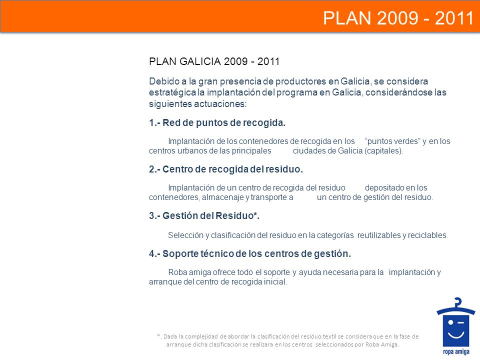 PLAN 2009 - 2011 PLAN GALICIA 2009 - 2011.