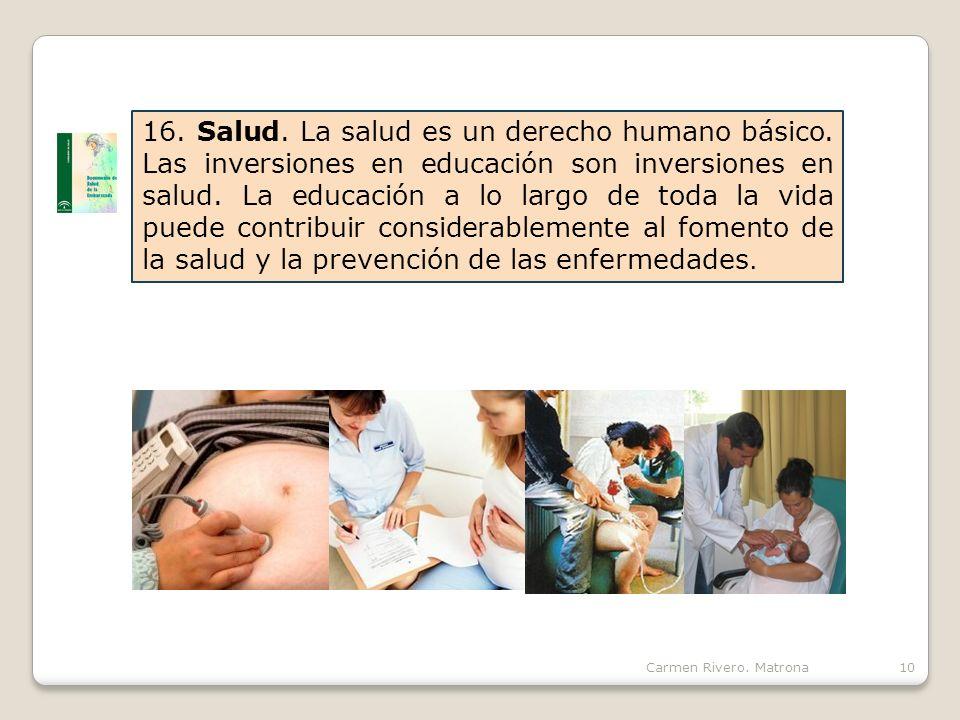 16. Salud. La salud es un derecho humano básico