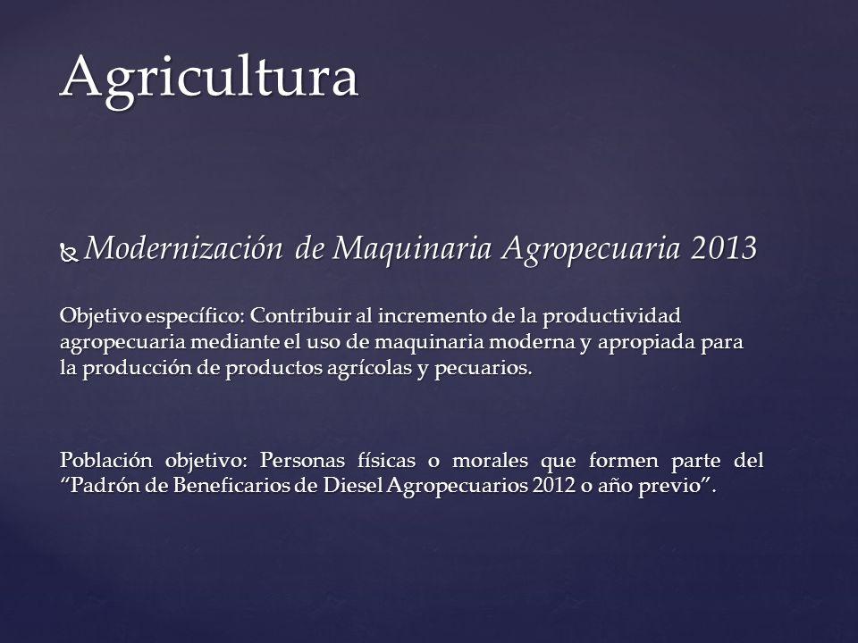 Agricultura Modernización de Maquinaria Agropecuaria 2013